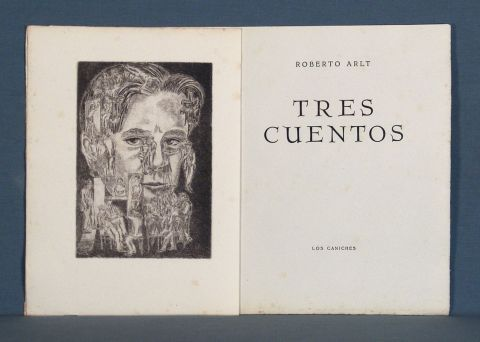 ARLT, Roberto. TRES CUENTOS. Bs. As. Los Caniches 1974